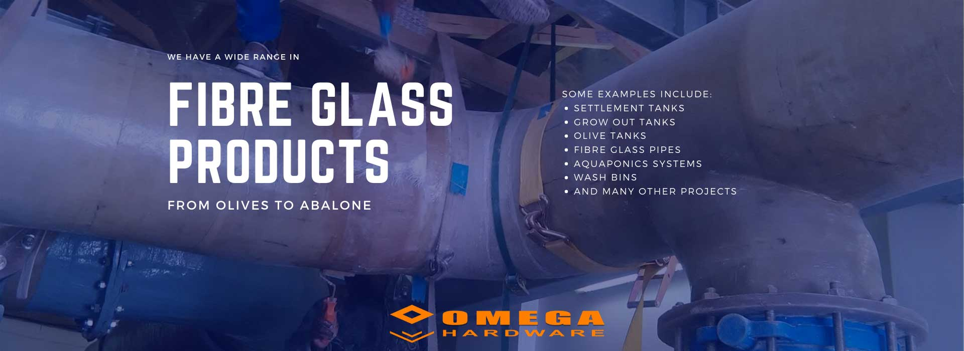 fibre glass products, fibre glass resin, hardener and mat, chop strand mat, repairs of fibre glass doors. repairs of fibre glass pipes, suppliers of fibre glass products Overberg, Omega Gansbaai, Omega Hardware